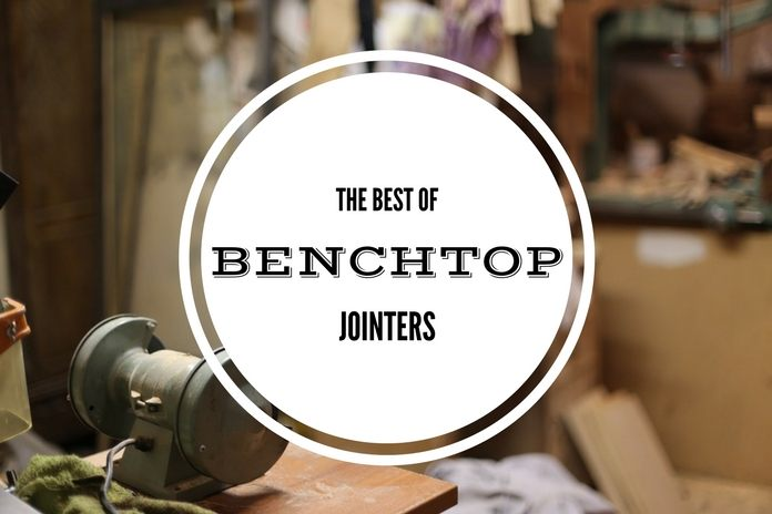 best benchtop jointers for eveyday craftsman