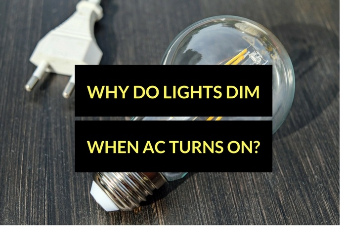 lights dim when ac turns on